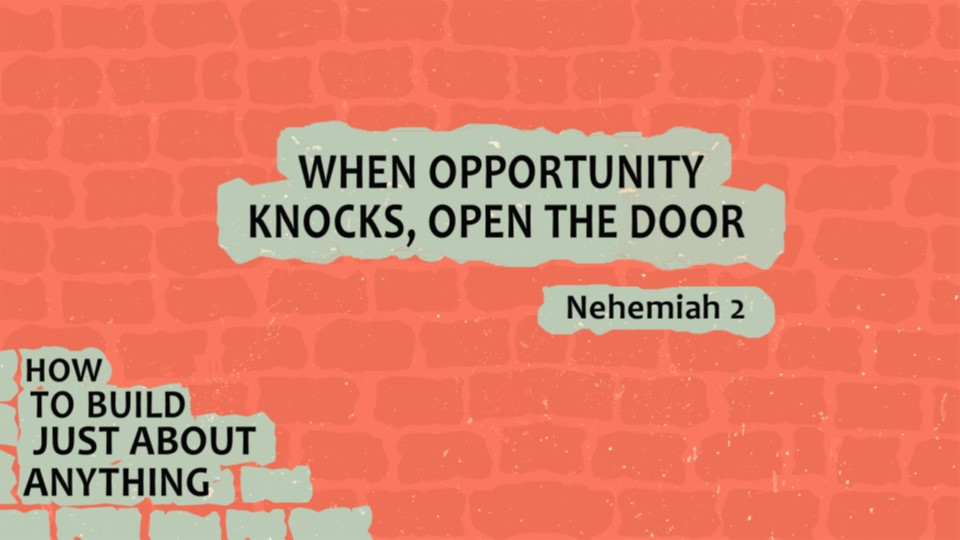 When Opportunity Knocks – Open the Door