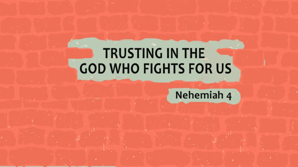 Trusting in the God Who Fights for Us