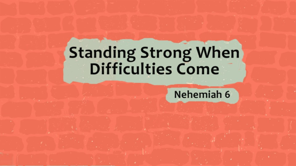 Standing Strong When Difficulties Come