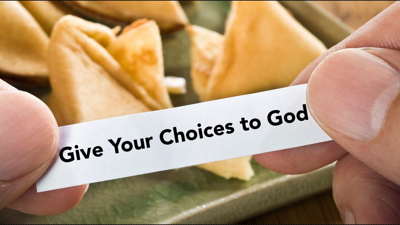 Give Your Choices to God