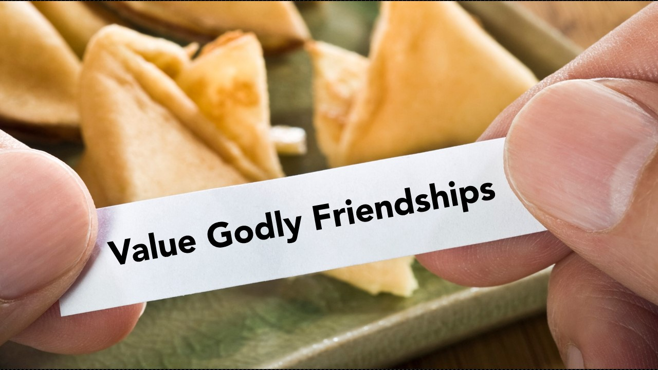 Value Godly Friendships