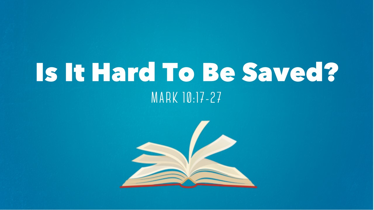 Is It Hard to Be Saved?