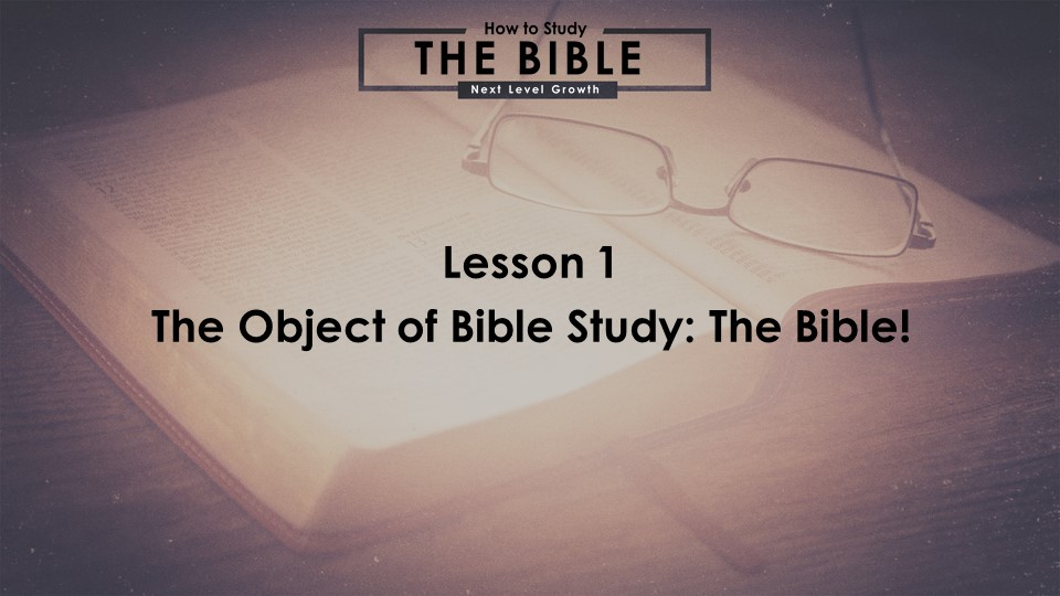 The Object of Bible Study: The Bible!