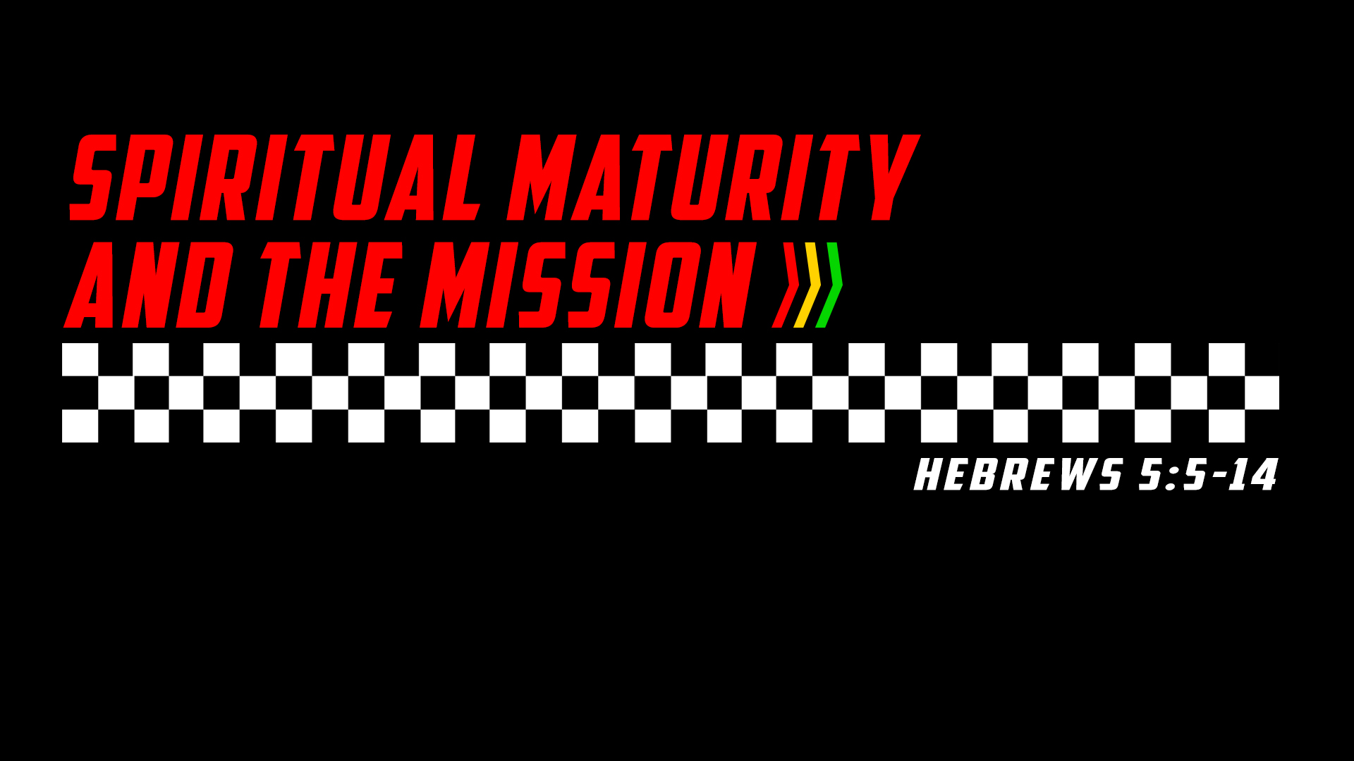 Spiritual Maturity and the Mission