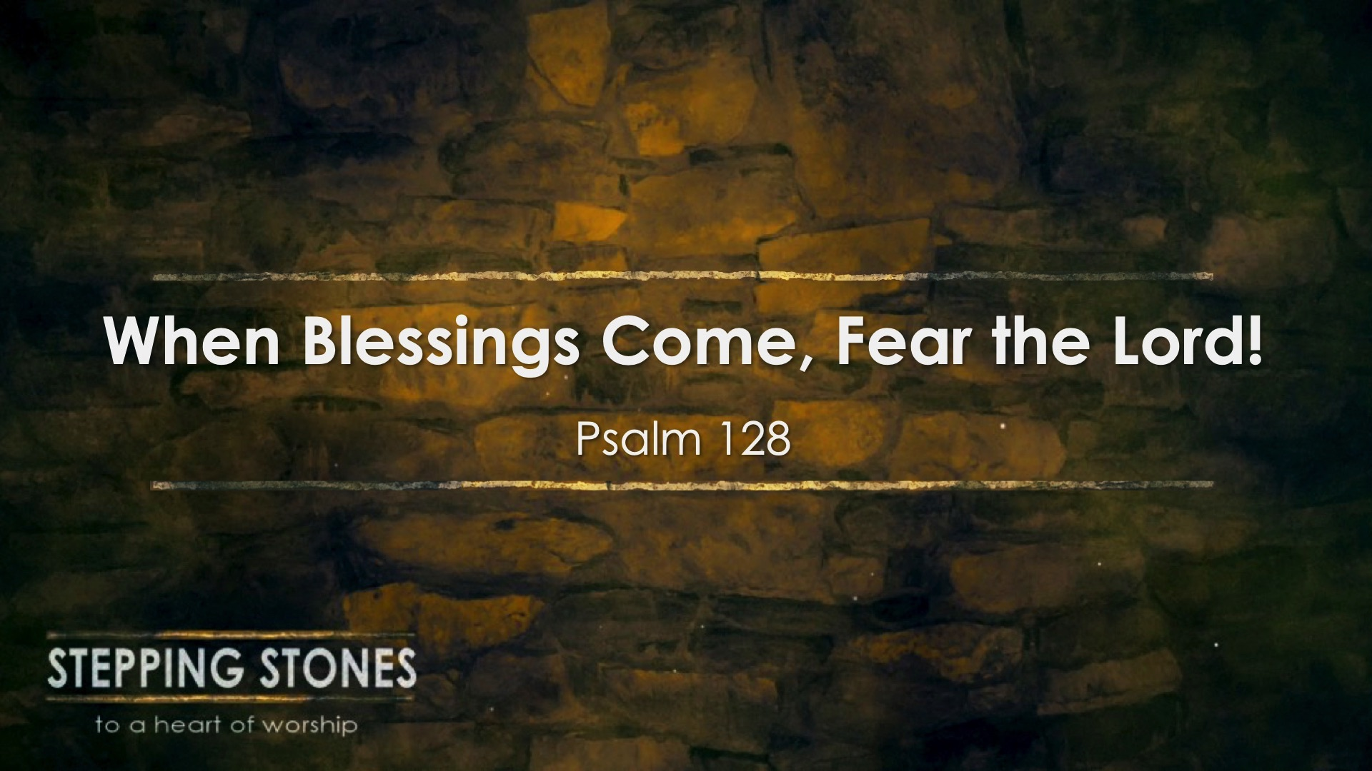 When Blessings Come, Fear the Lord!
