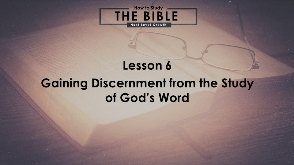 Gaining Discernment through the Study of God's Word