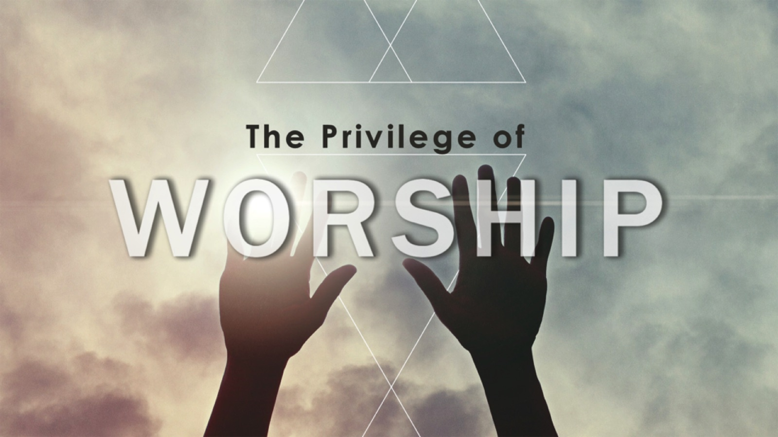 The Privilege Of Worship